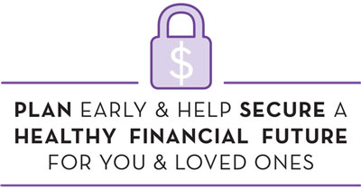 Plan early to secure a financial future