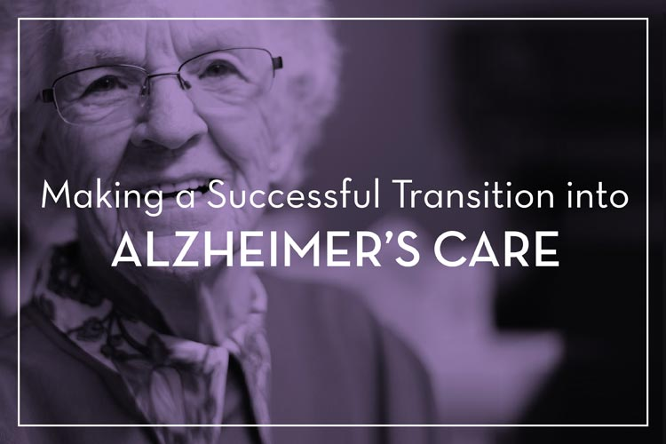 Making a Successful Transition into Alzheimer's Care