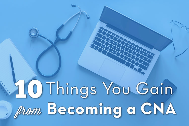 10 Things You Gain from Becoming a CNA